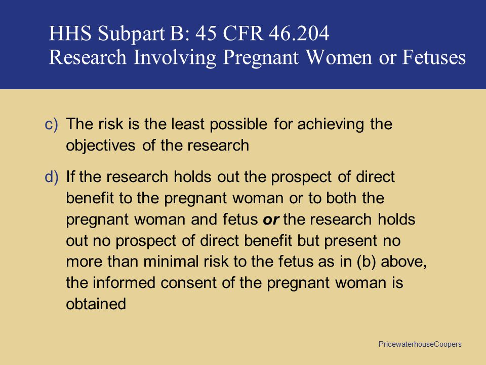 HHS Subpart B: 45 CFR 46.204 Research Involving Pregnant Women or Fetuses