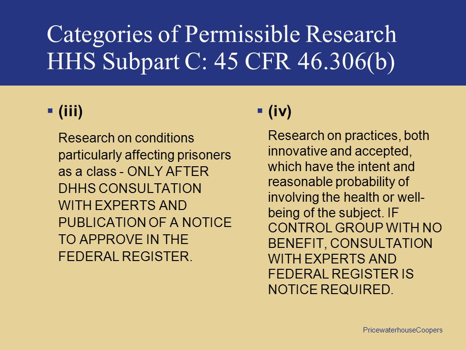 Categories of Permissible Research HHS Subpart C: 45 CFR 46.306(b)
