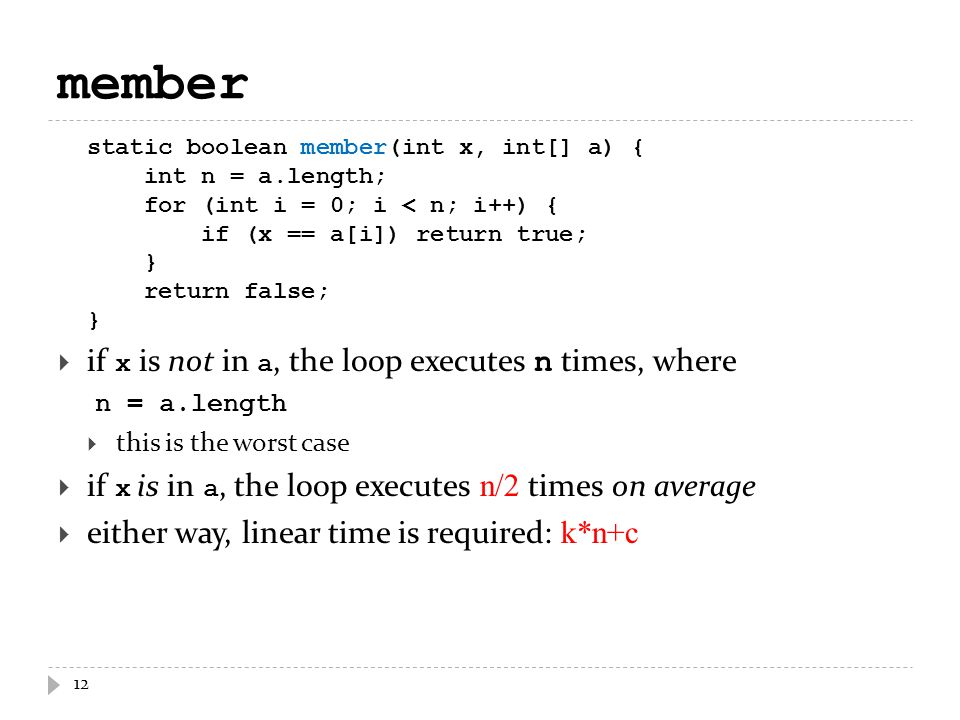 member if x is not in a, the loop executes n times, where n = a.length