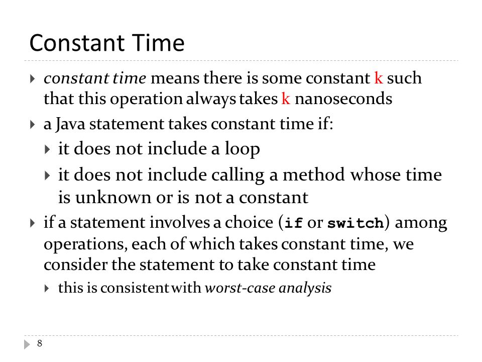 Constant Time it does not include a loop