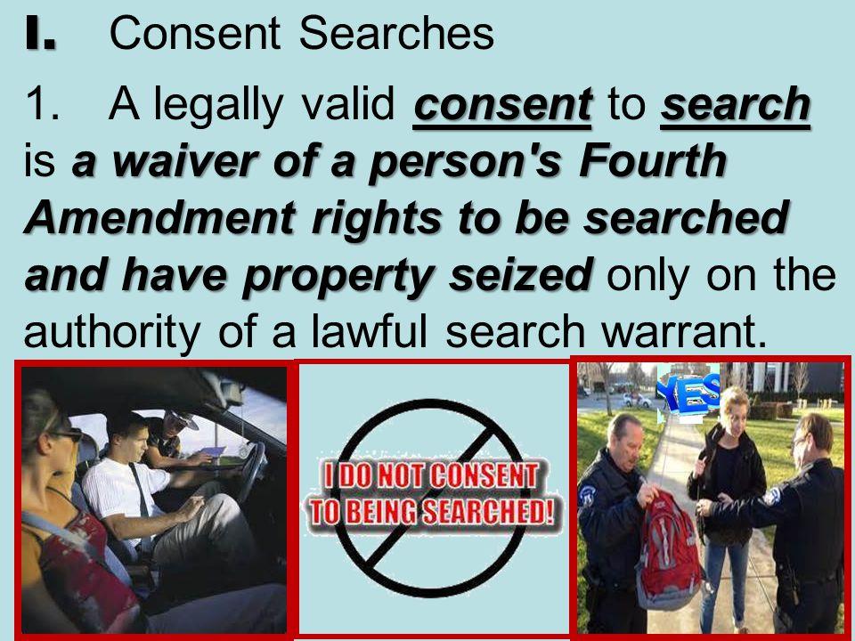 I. Consent Searches 1.