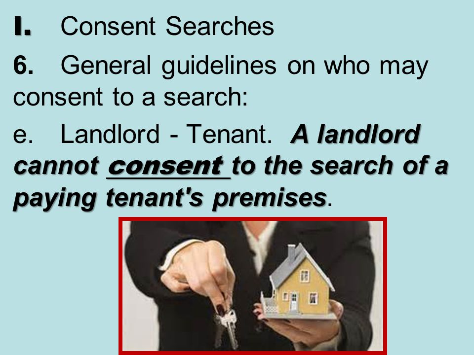 I. Consent Searches 6. General guidelines on who may consent to a search:
