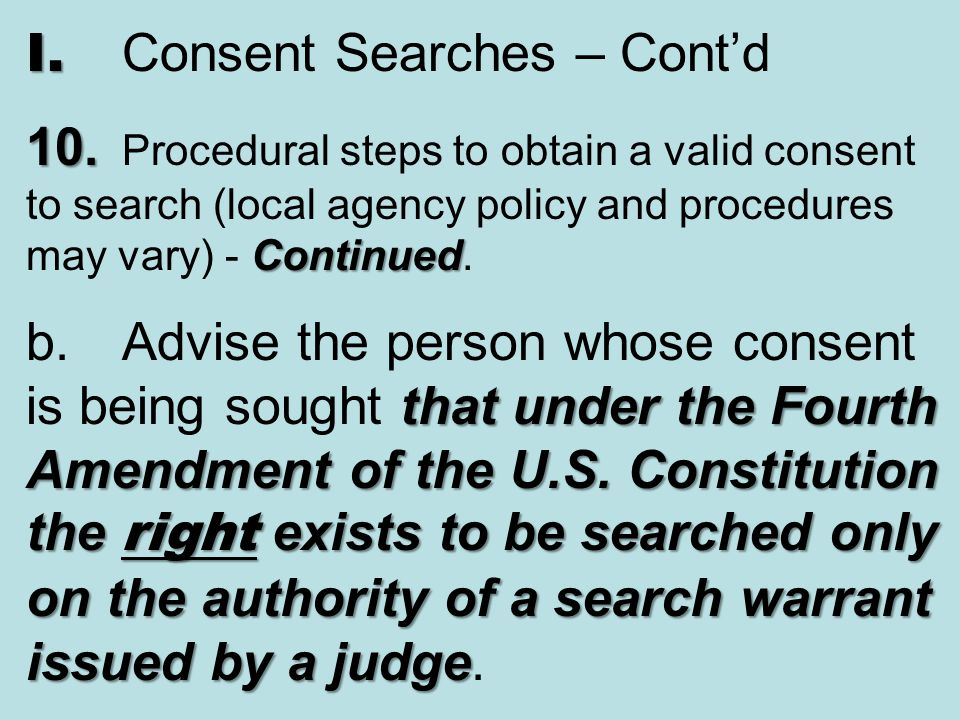 I. Consent Searches – Cont'd