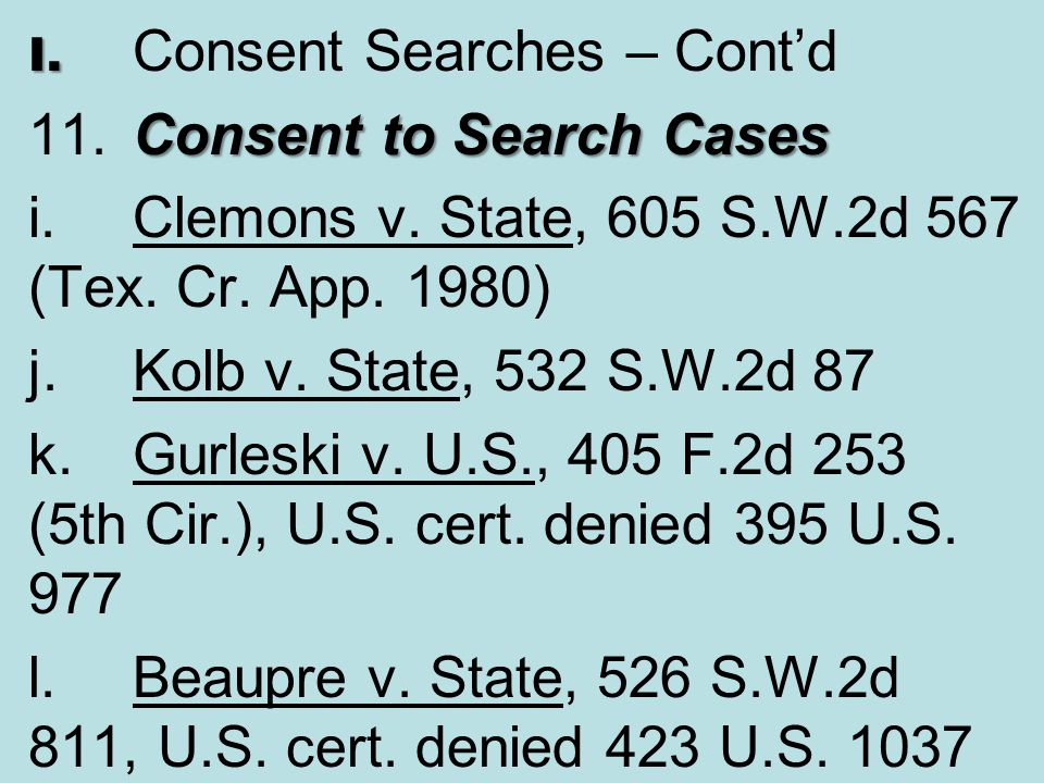 11. Consent to Search Cases
