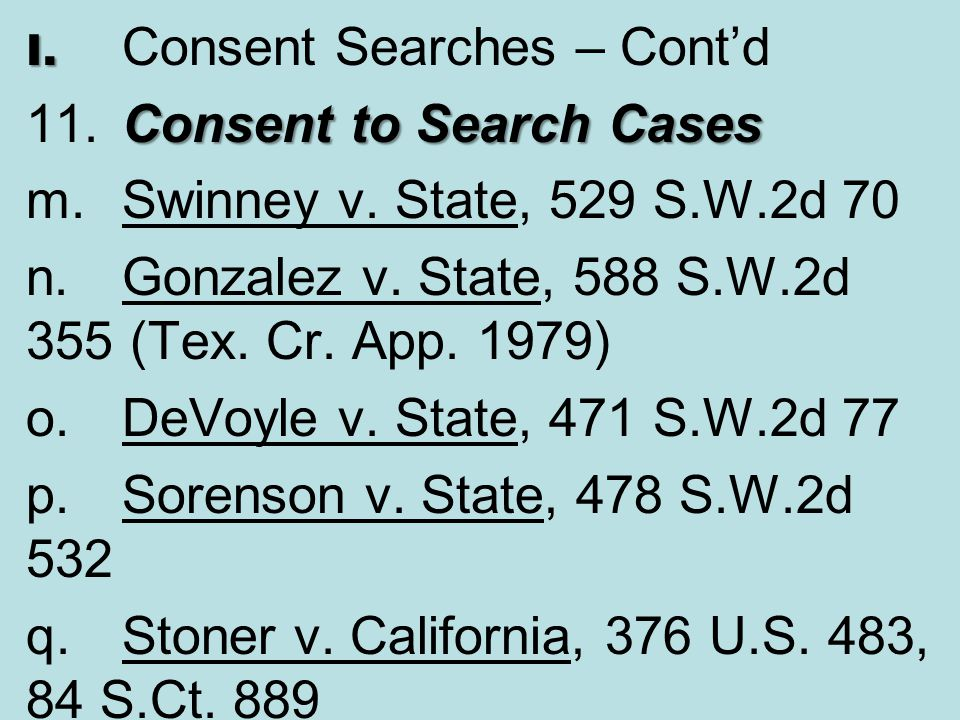 11. Consent to Search Cases m. Swinney v. State, 529 S.W.2d 70