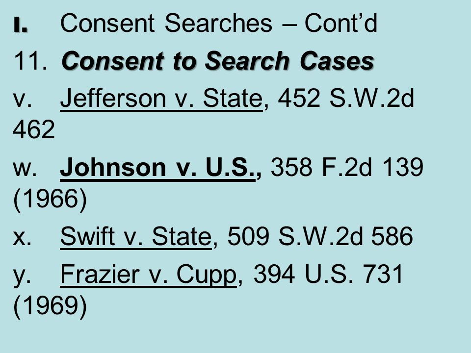 11. Consent to Search Cases v. Jefferson v. State, 452 S.W.2d 462