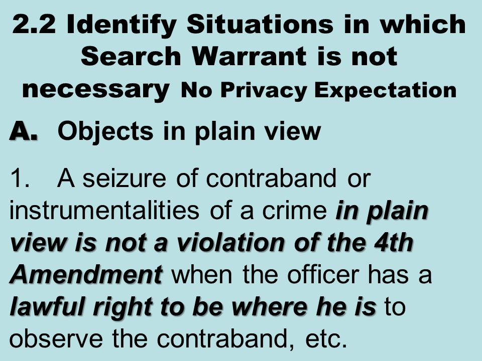 2.2 Identify Situations in which Search Warrant is not necessary No Privacy Expectation