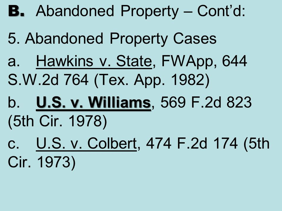 B. Abandoned Property – Cont'd:
