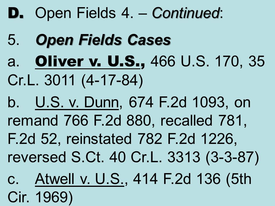 D. Open Fields 4. – Continued:
