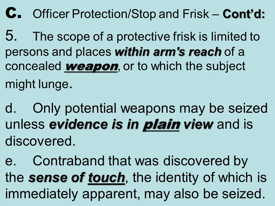 C. Officer Protection/Stop and Frisk – Cont'd: