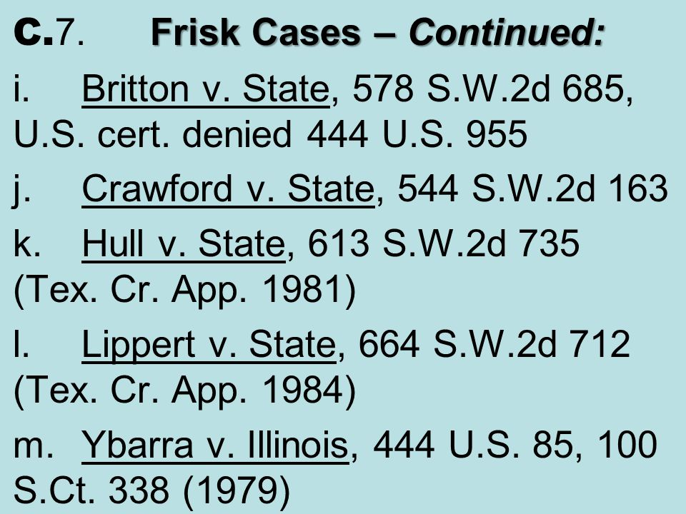 C.7. Frisk Cases – Continued: