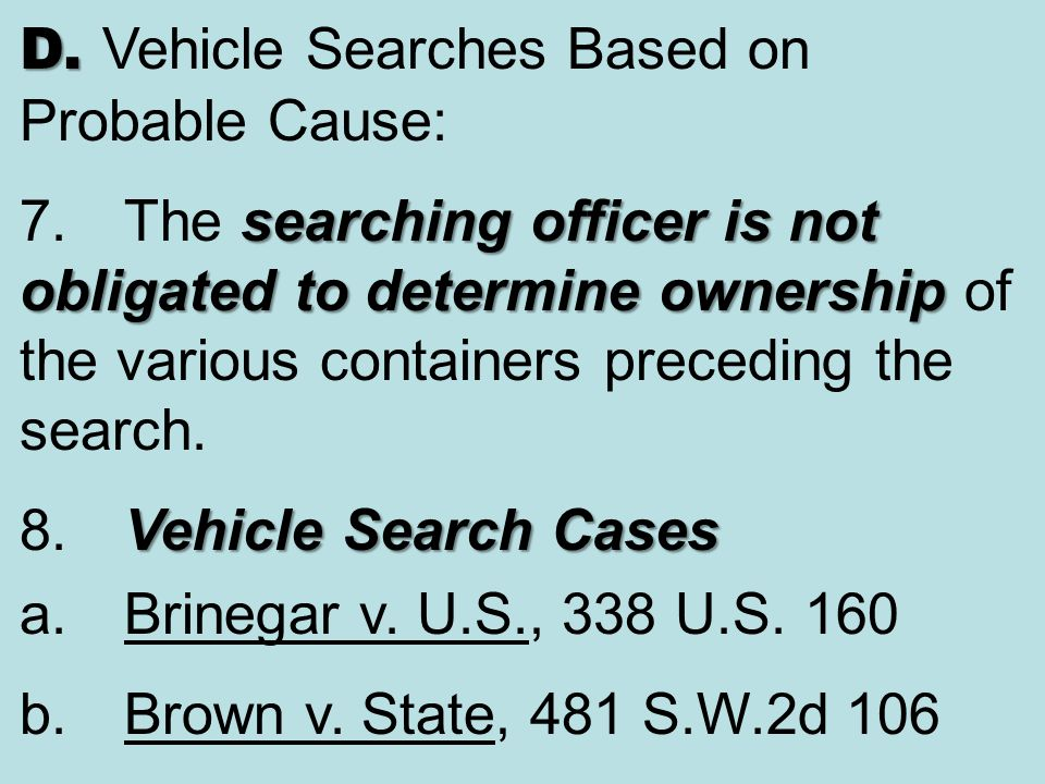D. Vehicle Searches Based on Probable Cause: