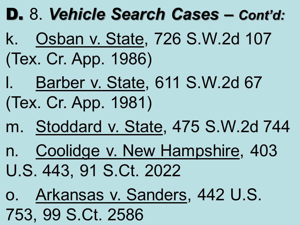 D. 8. Vehicle Search Cases – Cont'd: