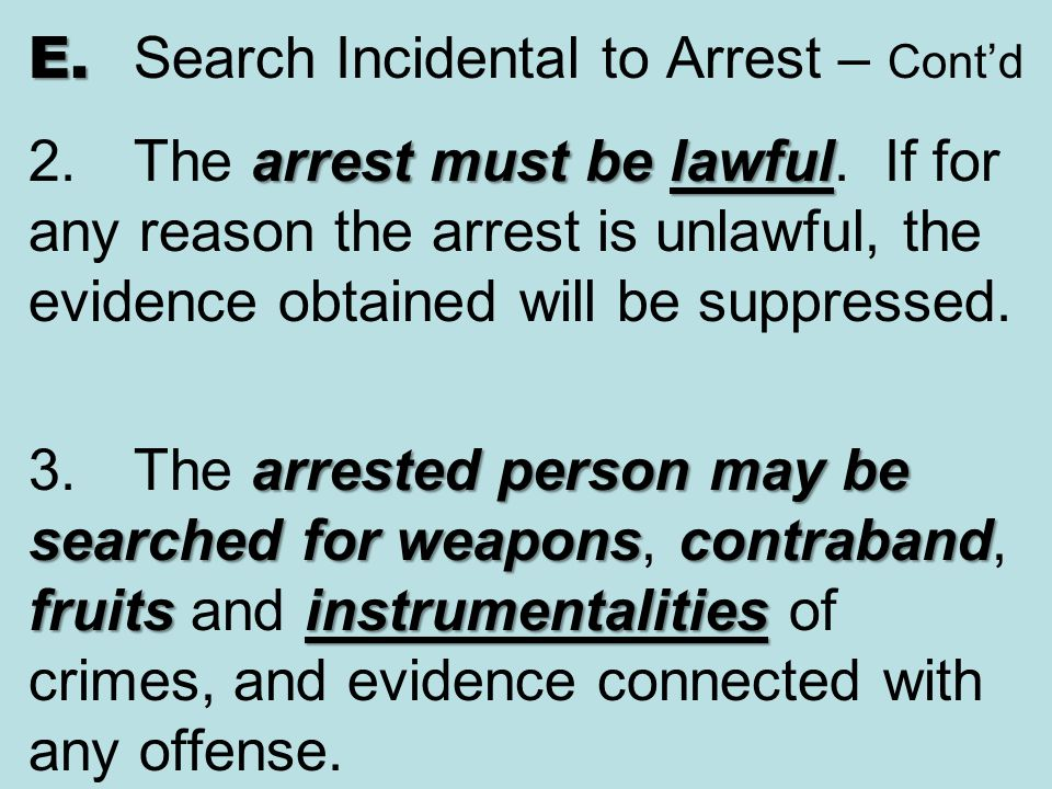 E. Search Incidental to Arrest – Cont'd