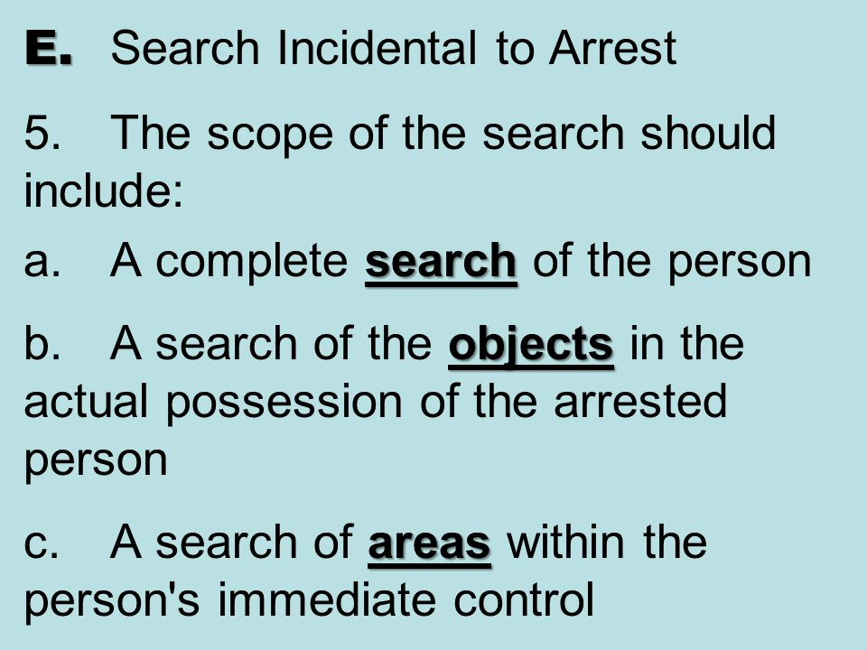 E. Search Incidental to Arrest