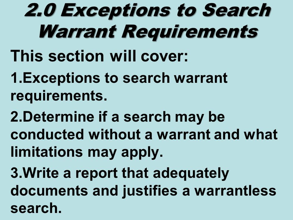 2.0 Exceptions to Search Warrant Requirements