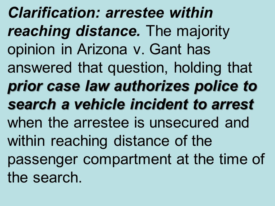 Clarification: arrestee within reaching distance