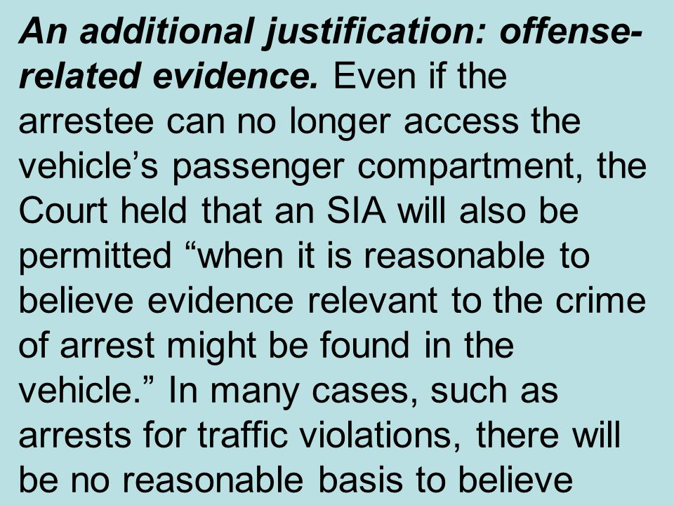 An additional justification: offense-related evidence
