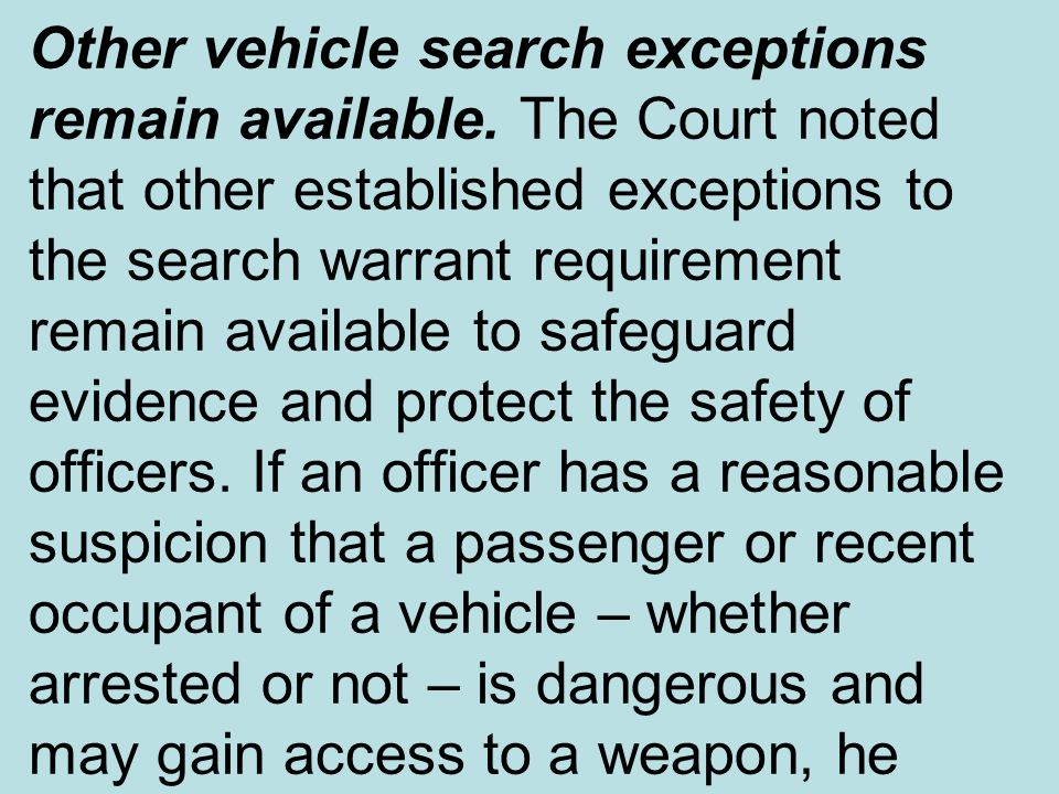 Other vehicle search exceptions remain available
