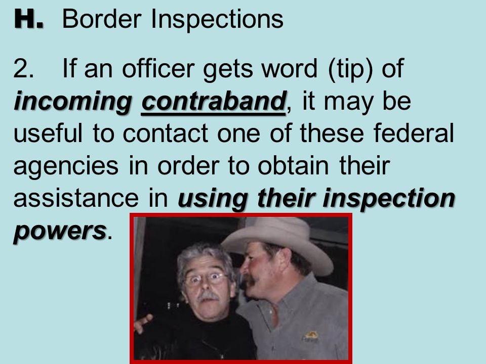 H. Border Inspections