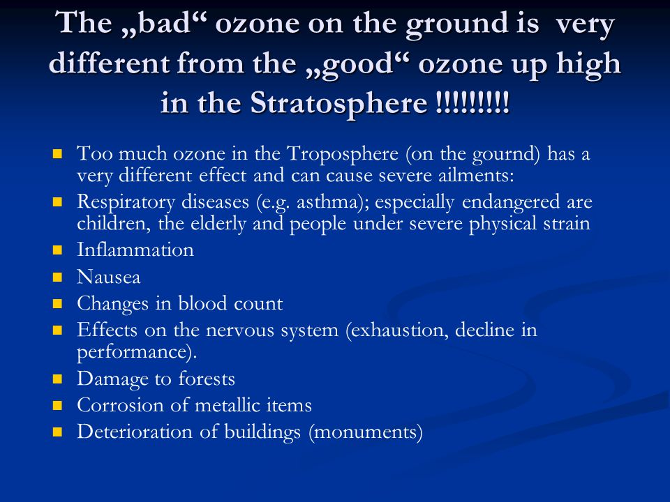 "The ""bad ozone on the ground is very different from the ""good ozone up high in the Stratosphere !!!!!!!!!"