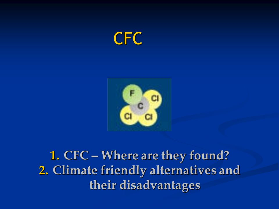 CFC CFC – Where are they found