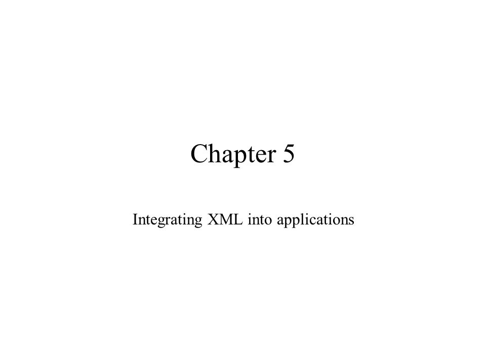 Integrating XML into applications