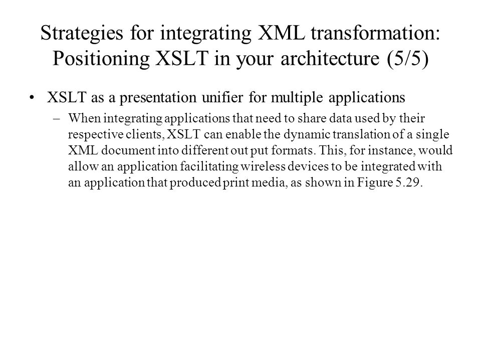 Strategies for integrating XML transformation: Positioning XSLT in your architecture (5/5)