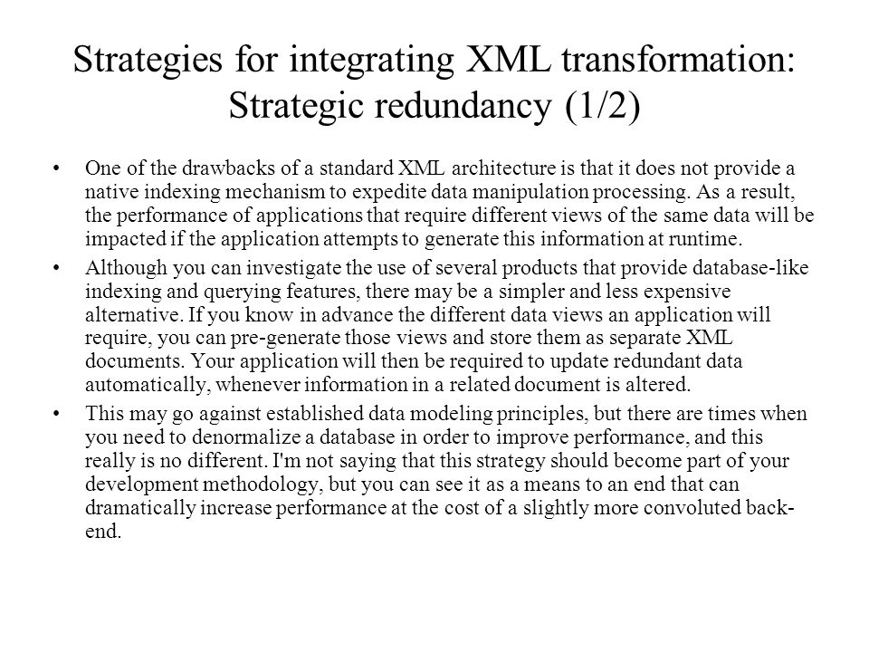 Strategies for integrating XML transformation: Strategic redundancy (1/2)