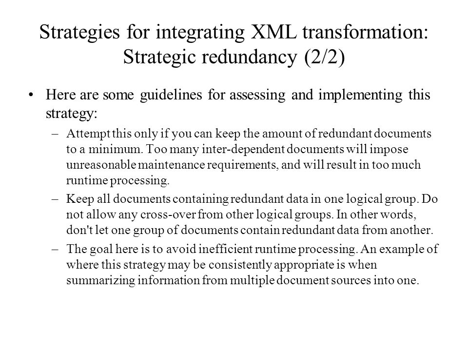 Strategies for integrating XML transformation: Strategic redundancy (2/2)