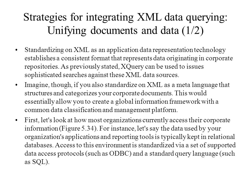 Strategies for integrating XML data querying: Unifying documents and data (1/2)