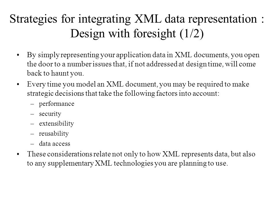 Strategies for integrating XML data representation : Design with foresight (1/2)