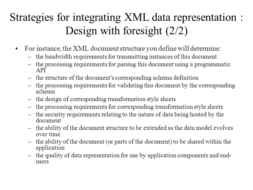 Strategies for integrating XML data representation : Design with foresight (2/2)
