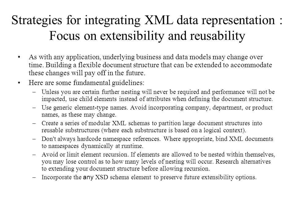 Strategies for integrating XML data representation : Focus on extensibility and reusability