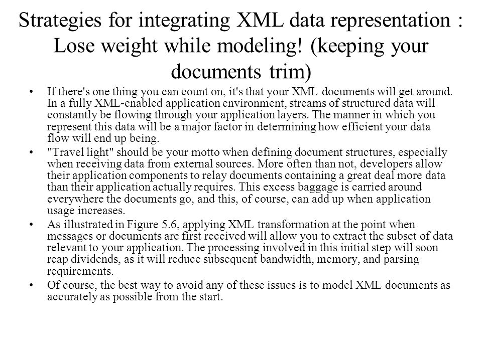 Strategies for integrating XML data representation : Lose weight while modeling! (keeping your documents trim)