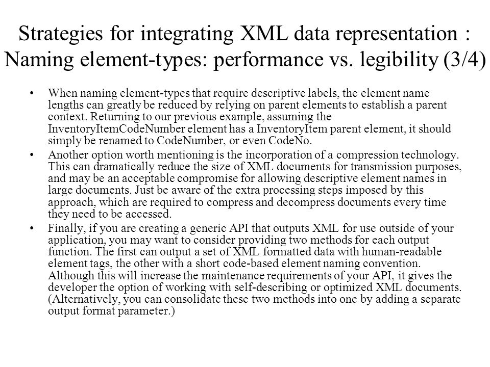 Strategies for integrating XML data representation : Naming element-types: performance vs. legibility (3/4)