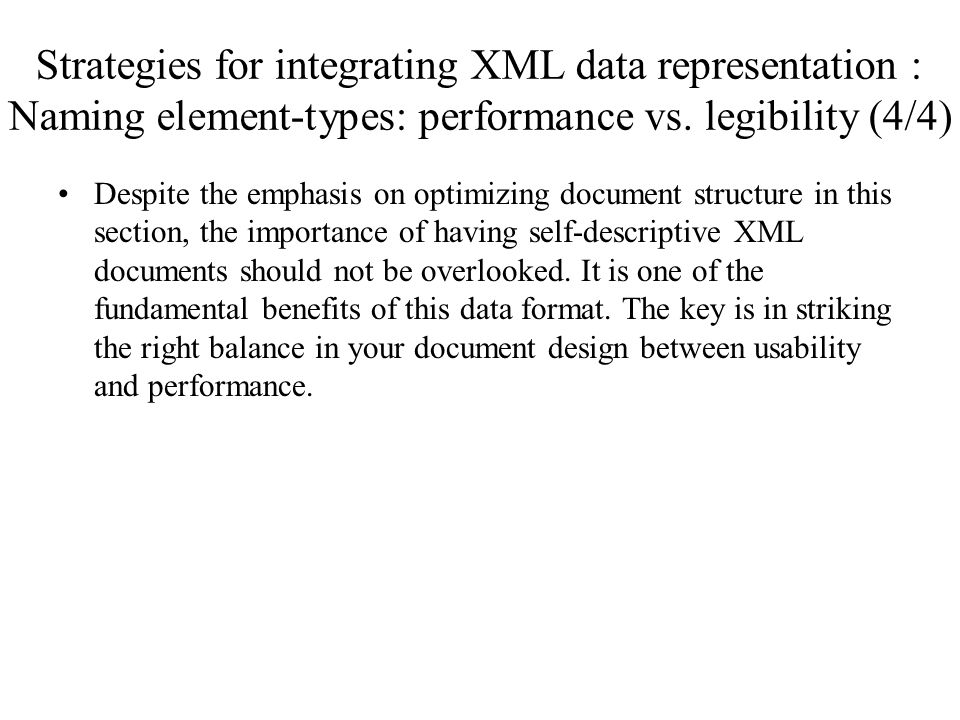 Strategies for integrating XML data representation : Naming element-types: performance vs. legibility (4/4)