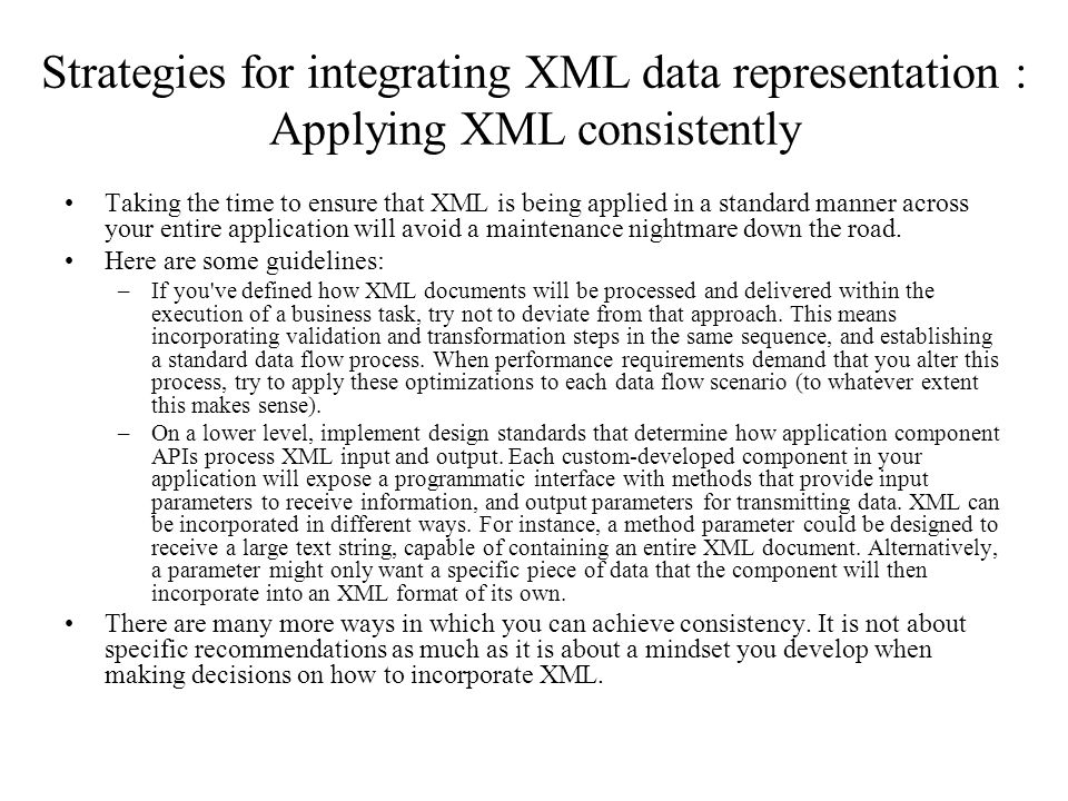 Strategies for integrating XML data representation : Applying XML consistently