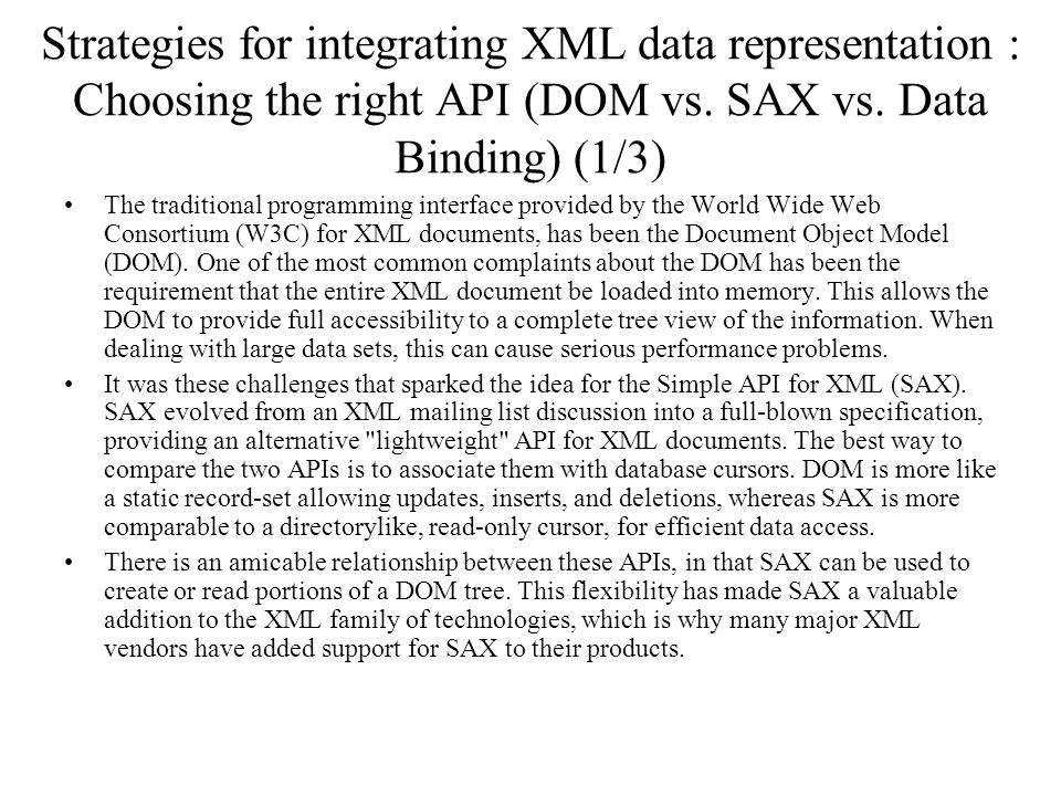 Strategies for integrating XML data representation : Choosing the right API (DOM vs. SAX vs. Data Binding) (1/3)