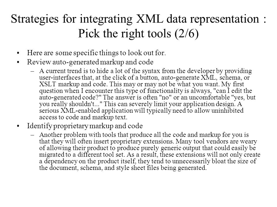 Strategies for integrating XML data representation : Pick the right tools (2/6)
