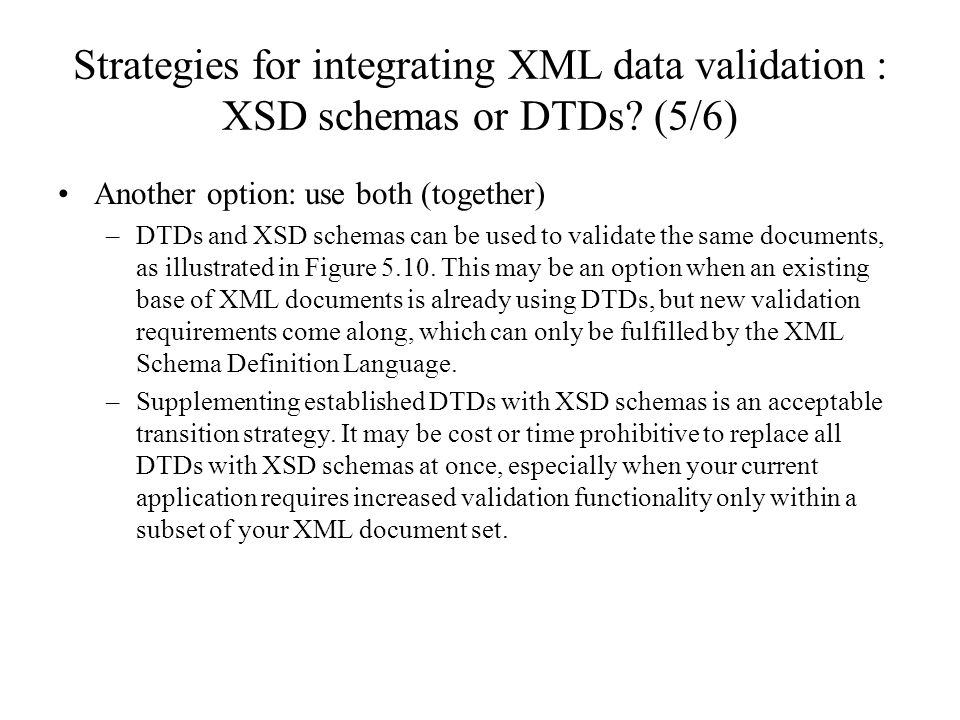 Strategies for integrating XML data validation : XSD schemas or DTDs