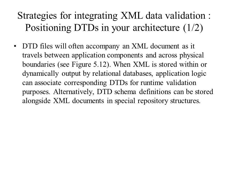 Strategies for integrating XML data validation : Positioning DTDs in your architecture (1/2)