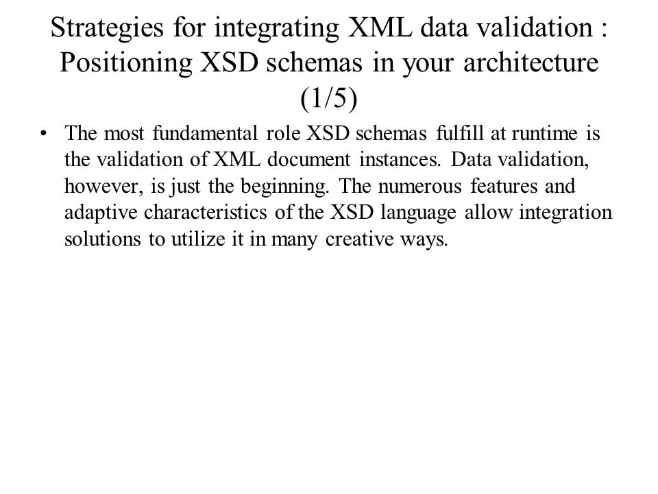 Strategies for integrating XML data validation : Positioning XSD schemas in your architecture (1/5)