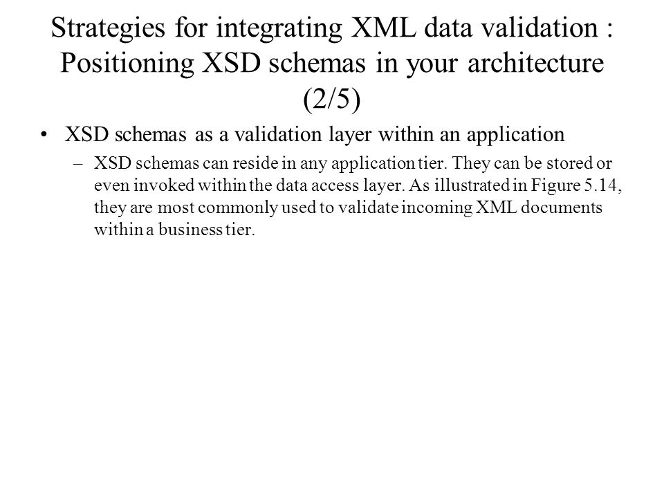 Strategies for integrating XML data validation : Positioning XSD schemas in your architecture (2/5)