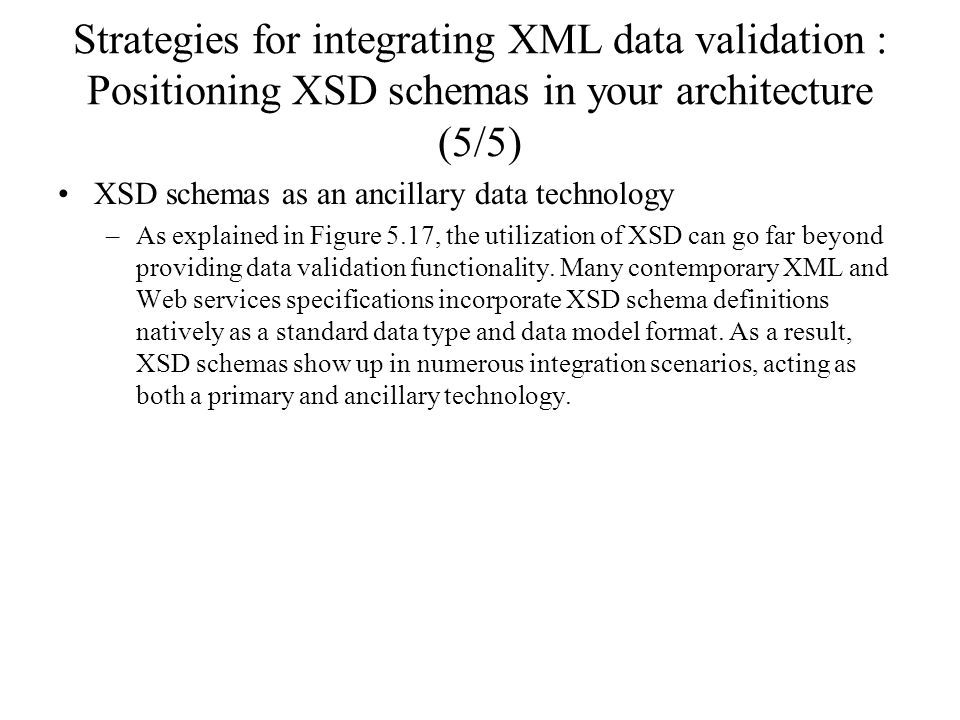 Strategies for integrating XML data validation : Positioning XSD schemas in your architecture (5/5)