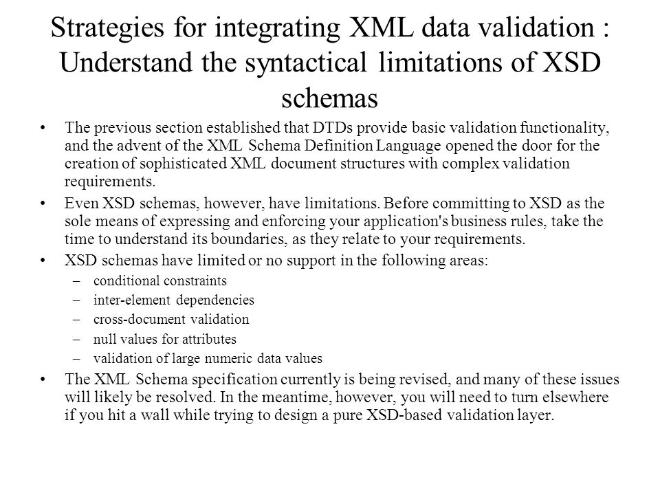 Strategies for integrating XML data validation : Understand the syntactical limitations of XSD schemas