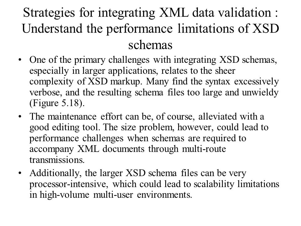 Strategies for integrating XML data validation : Understand the performance limitations of XSD schemas
