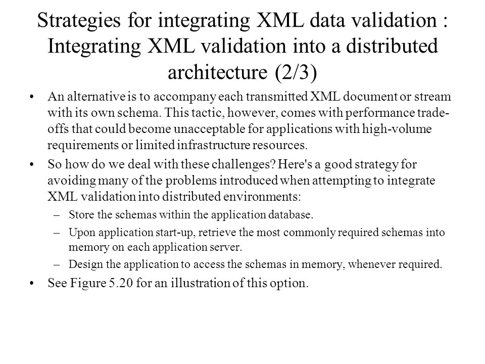 Strategies for integrating XML data validation : Integrating XML validation into a distributed architecture (2/3)