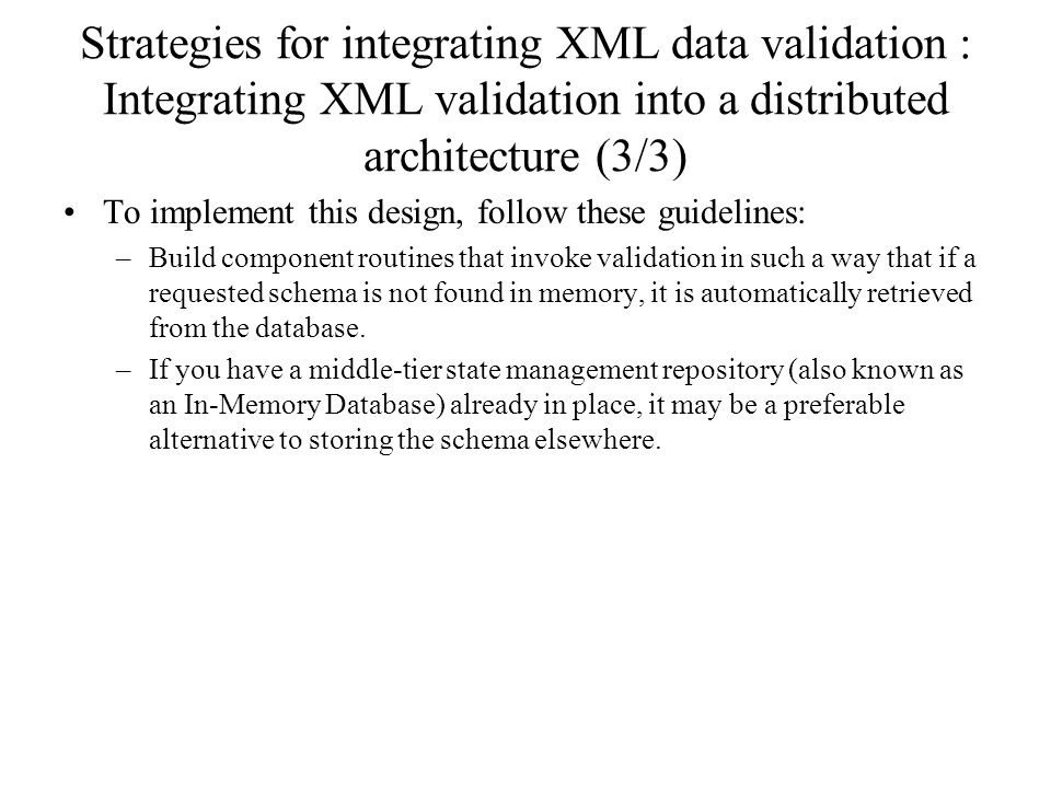 Strategies for integrating XML data validation : Integrating XML validation into a distributed architecture (3/3)