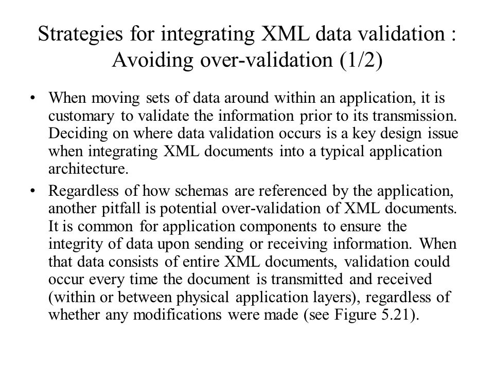 Strategies for integrating XML data validation : Avoiding over-validation (1/2)